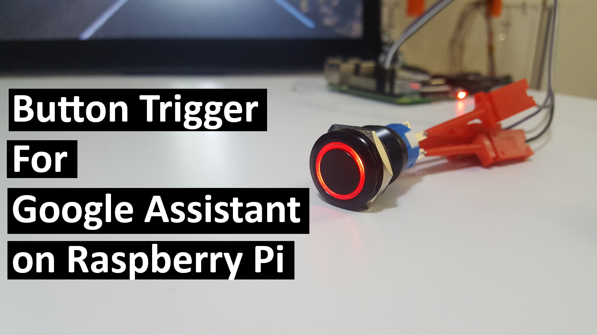 Button Trigger for Google Assistant on Raspberry Pi