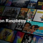 How to watch Netflix on Raspberry Pi